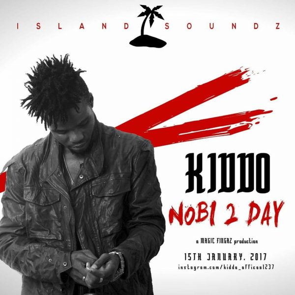 New Song: Nobe 2 Day – KIDDO